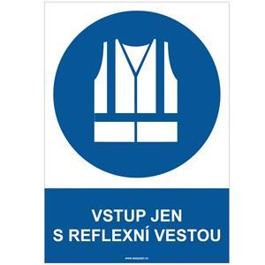 VSTUP JEN S REFLEXNÍ VESTOU - bezpečnostní tabulka, plast A4, 0,5 mm